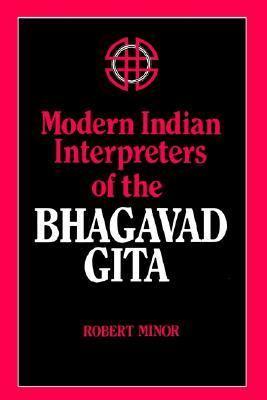 Modern Indian Interpreters of the Bhagavadgita