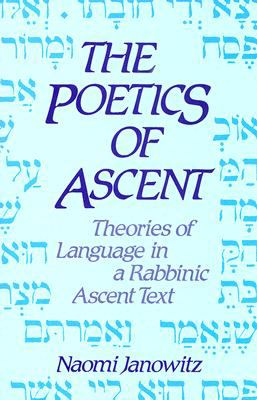 Poetics of Ascent Theories of Language in a Rabbinic Ascent Text