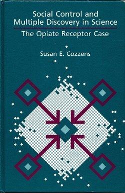 Social Control and Multiple Discovery in Science: The Opiate Receptor Case (Suny Series in Science, Technology, and Society)