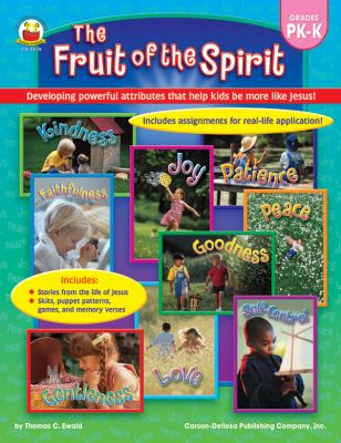Fruit of the Spirit: Developing powerful attributes that help kids be more like Jesus! (Grades PK-K)