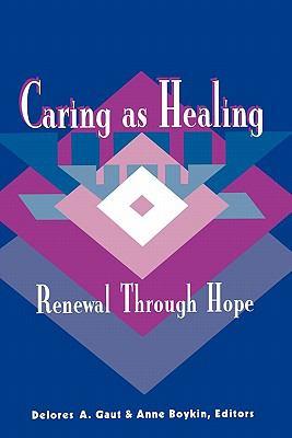 Caring As Healing Renewal Through Hope