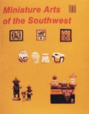 Miniature Arts of the Southwest