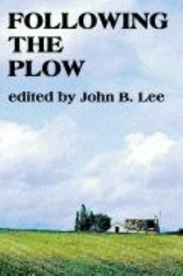Following the Plow Recovering the Rural, Poems and Stories Rooted in the Earth