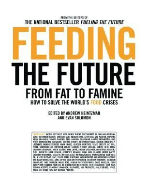 Feeding the Future From Fat to Famine How to Solve the World's Food Crises