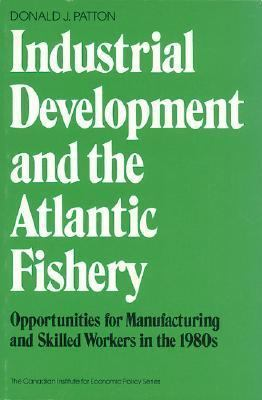 Industrial Development and the Atlantic Fishery: Opportunities for Manufacturing and Skilled Workers in the 1980s