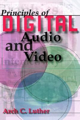 Principles of Digital Audio and Video