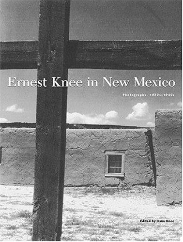 Ernest Knee in New Mexico: Photographs, 1930s-1940s