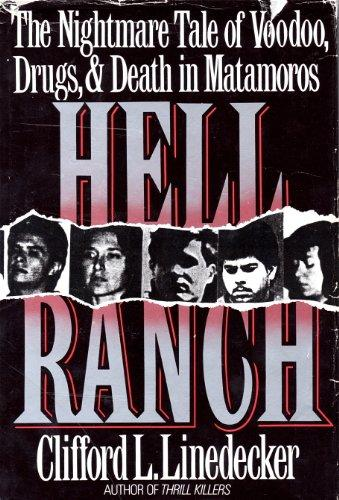 Hell Ranch: The Nightmare Tale of Voodoo, Drugs, and Death in Matamoros