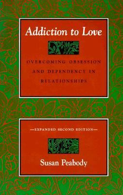 addiction to love overcoming obsession and dependency in relationships pdf