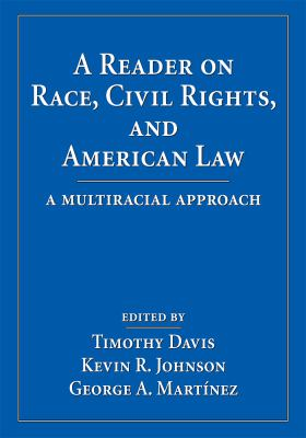 A Reader on Race, Civil Rights, and American Law: A Multiracial Approach