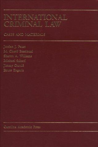 International Criminal Law: Cases and Materials (Carolina Academic Press Law Casebook Series)