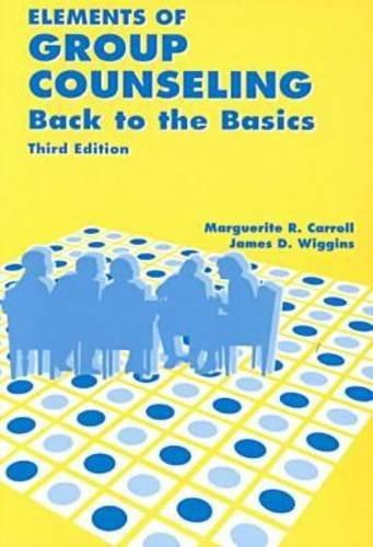 Elements of Group Counseling: Back to the Basics