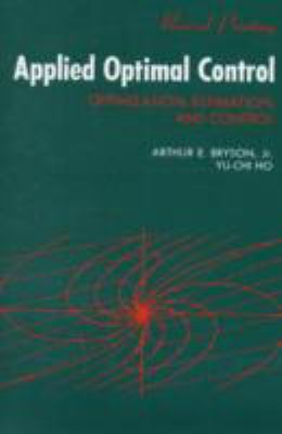 Applied Optimal Control Optimization, Estimation, and Control