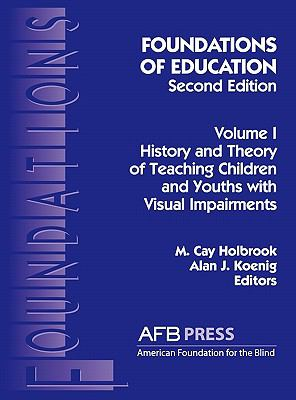 Foundations of Education History and Theory of Teaching Children and Youths With Visual Impairments