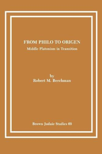 From Philo to Origen: Middle Platonism in Transition