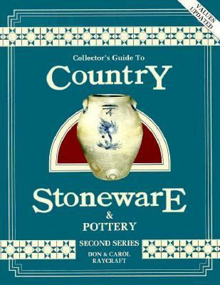 Collector's Guide to Country Stoneware and Pottery, 2nd Series, Vol. 2 - Carol Raycraft - Paperback - 2ND