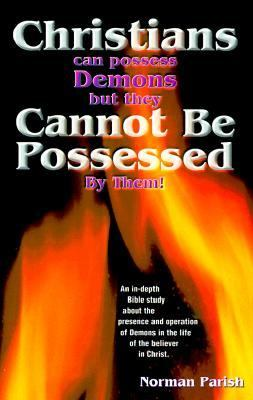 Christians Can Possess Demons but Cannot Be Possessed ...