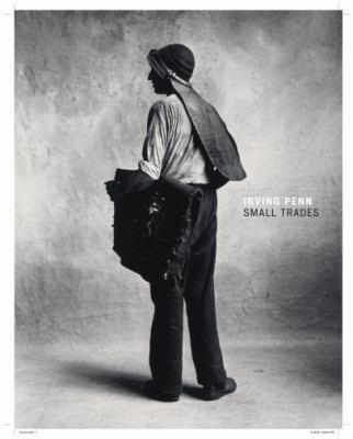 Irving Penn: Small Trades