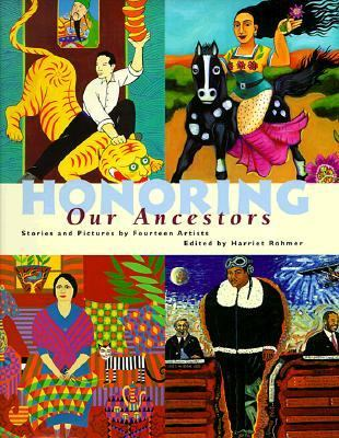 Honoring Our Ancestors Stories and Pictures by Fourteen Artists