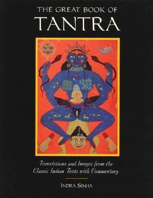 Great Book of Tantra Translations and Images from the Classic Indian Texts
