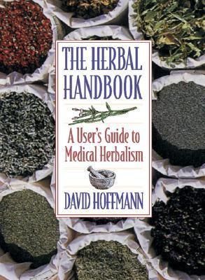 Herbal Handbook A User's Guide to Medical Herbalism