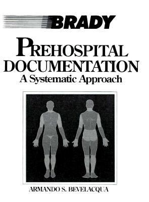 Prehospital Documentation A Systematic Approach