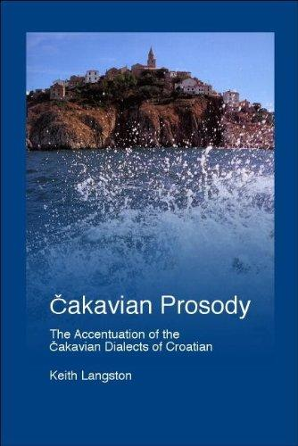 Cakavian Prosody: The Accentual Patterns of the Cakavian Dialects of Croatian