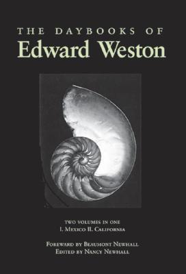 Daybooks of Edward Weston Mexico California