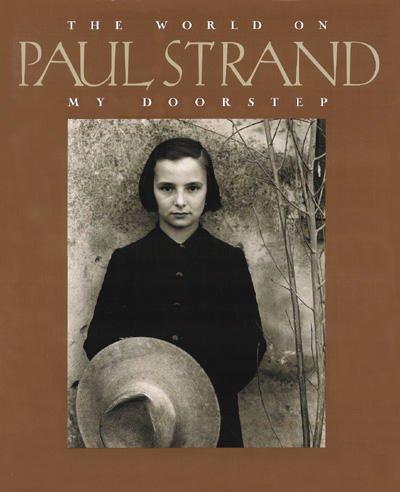 Paul Strand: The World on My Doorstep