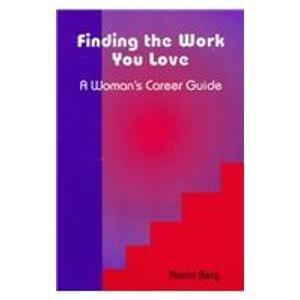 Finding the Work You Love: A Woman's Career Guide