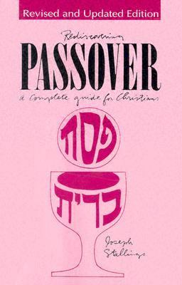 Rediscovering Passover A Complete Guide for Christians