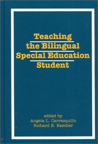 Teaching the Bilingual Special Education Student: