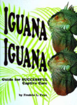 Iguana Iguana Guide for Successful Captive Care