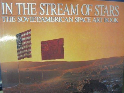 In the Stream of Stars: Soviet/American Space Art Book