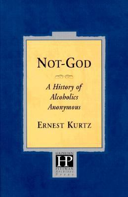 Not God A History of Alcoholics Anonymous