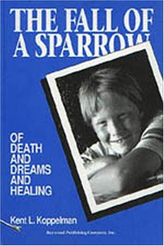 The Fall of a Sparrow: Of Death and Dreams and Healing