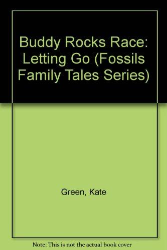 Buddy Rocks Race: Letting Go (Fossils Family Tales Series)