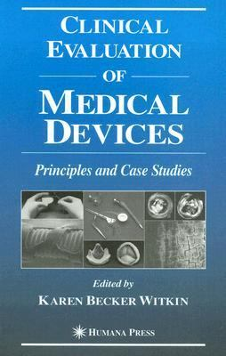clinical evaluation of medical devices principles and case studies Clinical evaluation of medical devices: clinical evaluation of medical devices: principles and case studies employed in medical device clinical trials and.