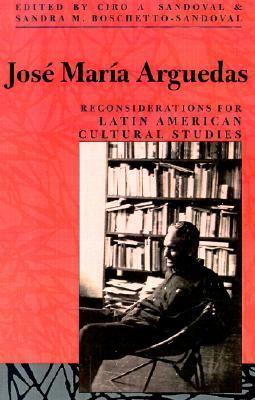 Jose Maria Arguedas Reconsiderations for Latin American Cultural Studies