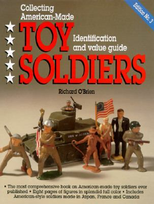 Collecting American-Made Toy Soldiers Identification and Value Guide