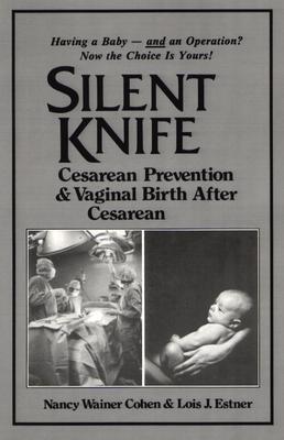 Silent Knife Cesarean Prevention and Vaginal Birth After Cesarean, Vbac