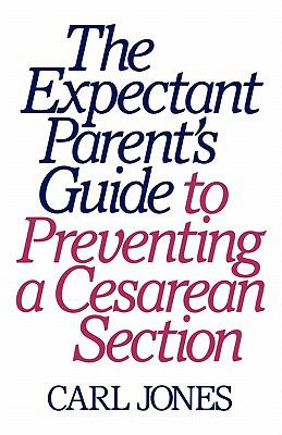 Expectant Parents' Guide to Preventing a Cesarean Section