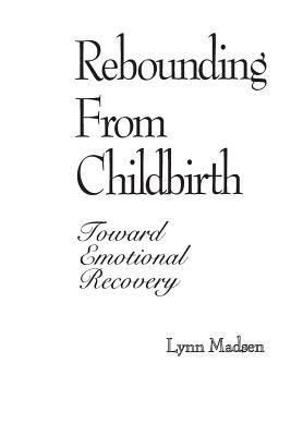 Rebounding from Childbirth: Toward Emotional Recovery