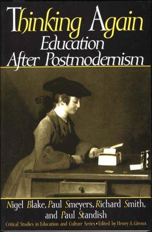 Thinking Again: Education After Postmodernism (Critical Studies in Education and Culture Series)