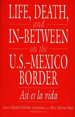 Life, Death, and In-Between on the U.S.-Mexico Border Asi Es LA Vida
