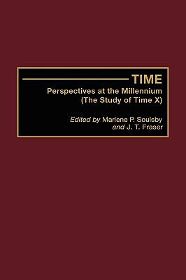 Time Perspectives at the Millennium (The Study of Time X)
