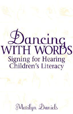 Dancing With Words Signing for Hearing Children's Literacy