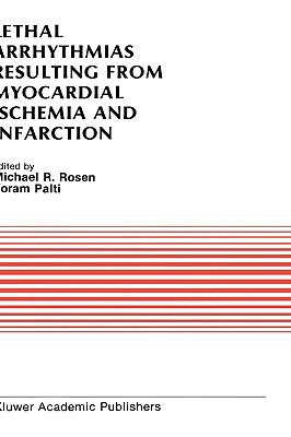 Lethal Arrhythmias Resulting from Myocardial Ischemia and Infarction Proceedings