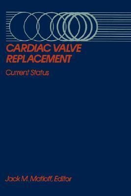 Cardiac Valve Replacement Current Status