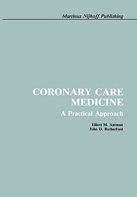 Coronary Care Medicine A Practical Approach